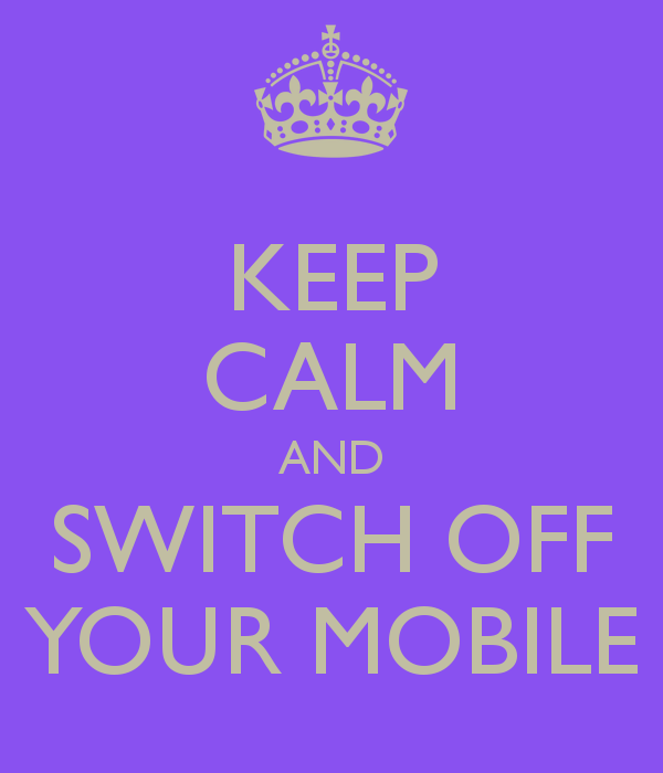 keep-calm-and-switch-off-your-mobile-1